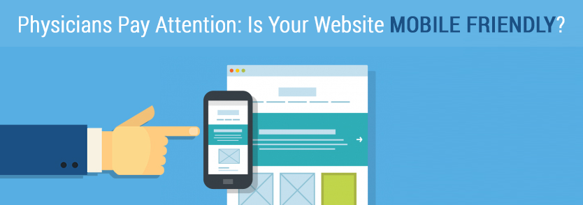 Physicians Pay Attention: Is Your Website Mobile Friendly?