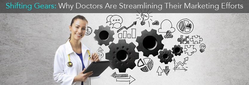 Shifting Gears: Why Doctors Are Streamlining Their Marketing Efforts