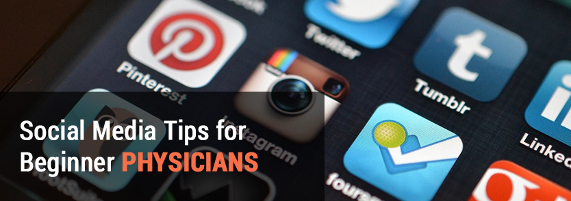 Social Media Tips for Beginner Physicians