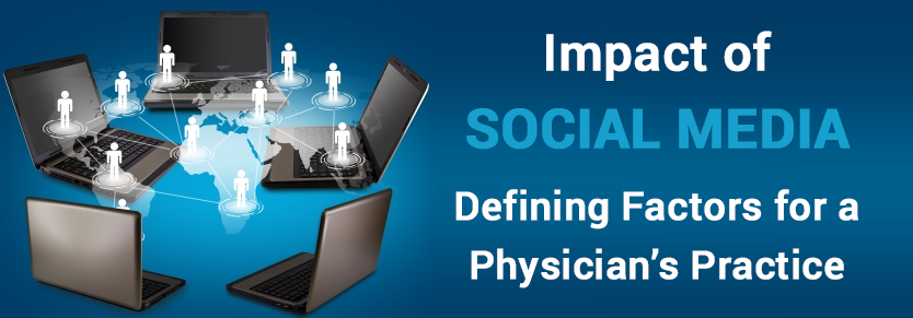 Impact of Social Media: Defining Factors for a Physician's Practice