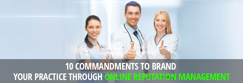 10 Commandments to Brand Your Practice through Online Reputation Management