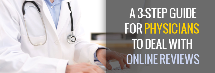 A 3-Step Guide for Physicians to Deal with Online Reviews
