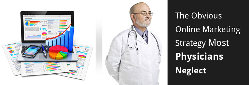 The Obvious Online Marketing Strategy Most Physicians Neglect