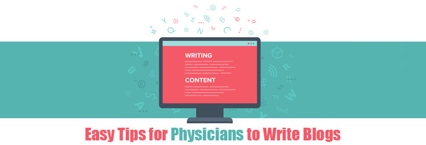 Easy Tips for Physicians to Write Blogs