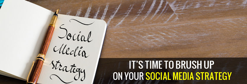 It's Time to Brush Up on Your Social Media Strategy