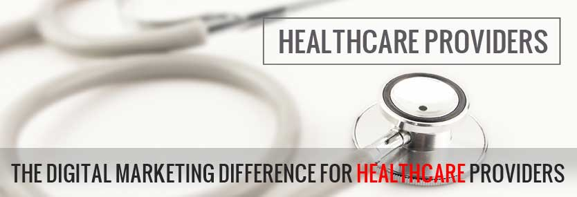 The Digital Marketing Difference for Healthcare Providers