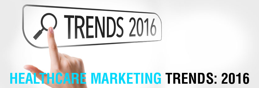 Healthcare Marketing Trends: 2016