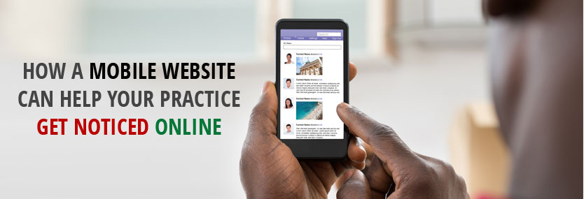 How a Mobile Website Can Help Your Practice Get Noticed Online