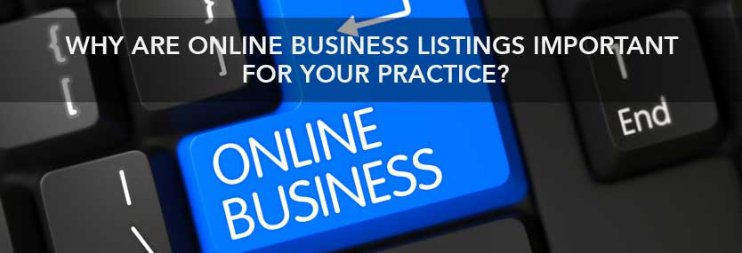 Why Are Online Business Listings Important for Your Practice?