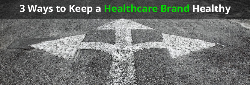 3 Ways to Keep a Healthcare Brand Healthy