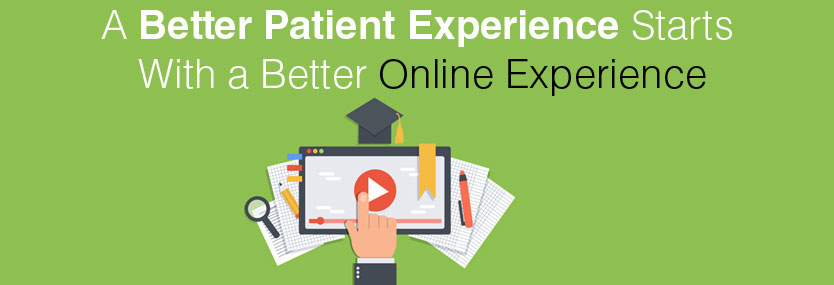 A Better Patient Experience Starts With a Better Online Experience