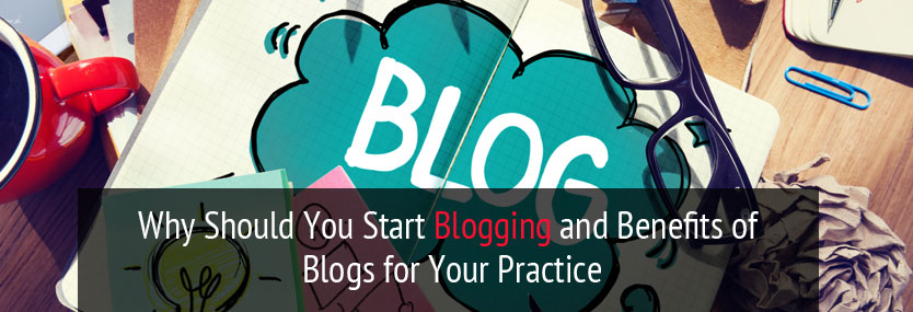 Why Should You Start Blogging for Your Healthcare Practice?