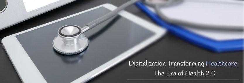 Digitalization Transforming Healthcare: The Era of Health 2.0
