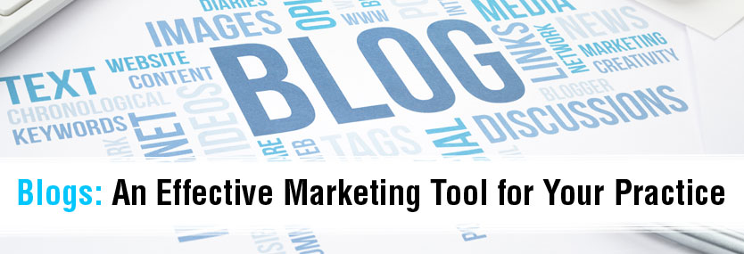 Blogs: An Effective Marketing Tool for Your Practice