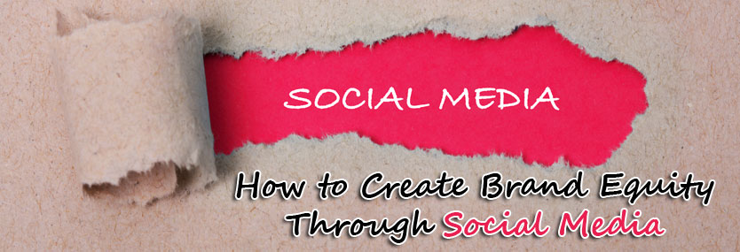 How to Create Brand Equity Through Social Media