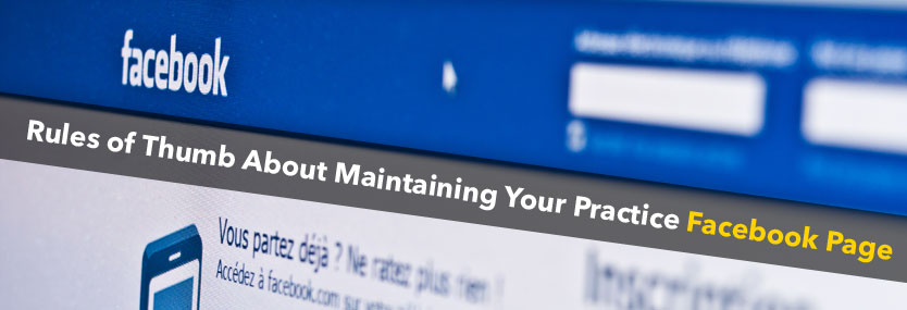 Rules of Thumb About Maintaining Your Practice Facebook Page