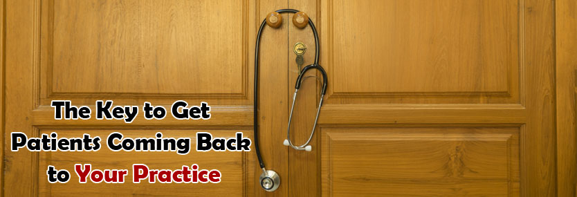 The Key to Get Patients Coming Back to Your Practice