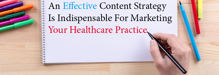 An Effective Content Strategy Is Indispensable For Marketing Your Healthcare Practice