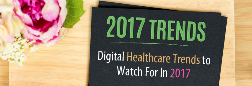 Digital Healthcare Trends to Watch For In 2017