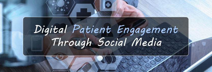 Digital Patient Engagement Through Social Media