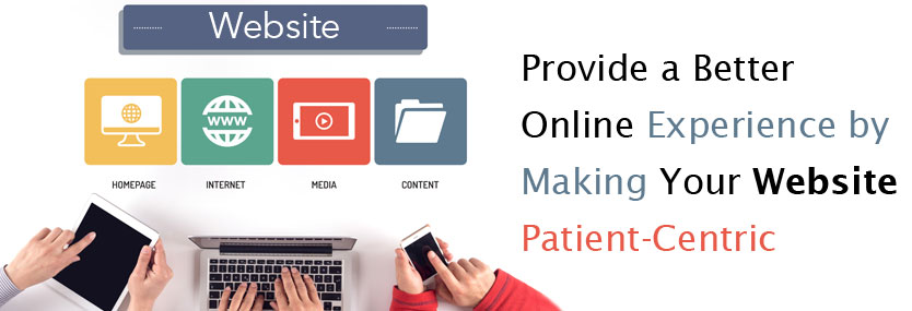 Provide a Better Online Experience by Making Your Website Patient-Centric