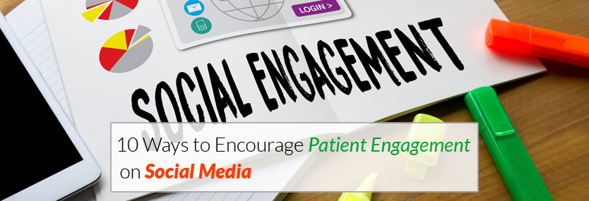 10 Ways to Encourage Patient Engagement on Social Media
