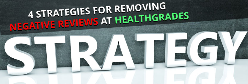 4 Strategies for Removing Negative Reviews at Healthgrades