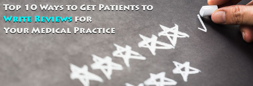 Top 10 Ways to Get Patients to Write Reviews for Your Medical Practice