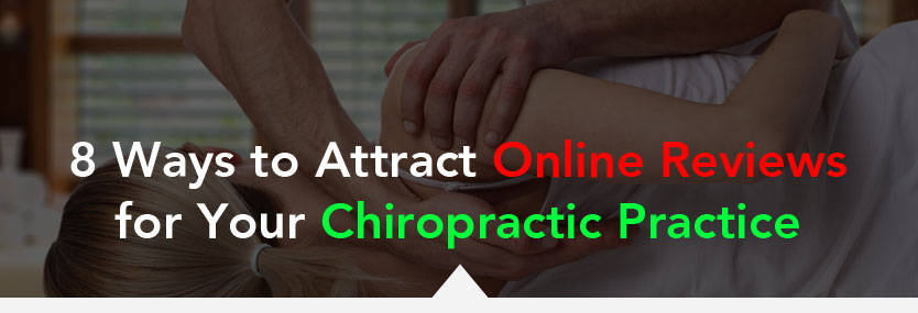 8 Ways to Attract Online Reviews for Your Chiropractic Practice