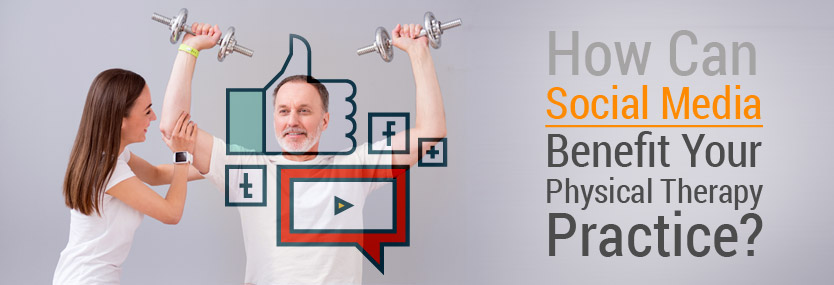 How Can Social Media Benefit Your Physical Therapy Practice?
