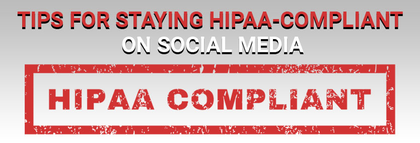 Tips for Staying HIPAA-Compliant on Social Media