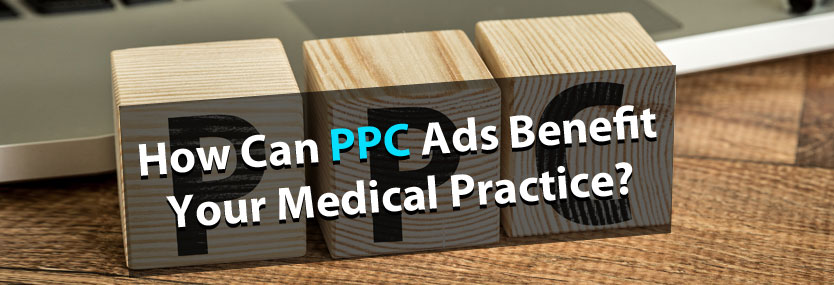 How Can PPC Ads Benefit Your Medical Practice?