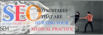 SEO Mistakes That Are Hurting Your Medical Practice