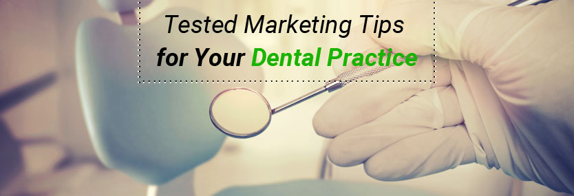8 Tested Marketing Tips for Your Dental Practice