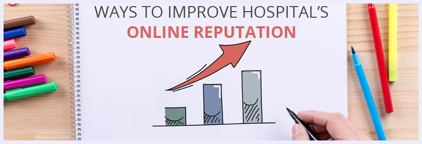 Effective Ways to Improve Your Hospital's Online Reputation