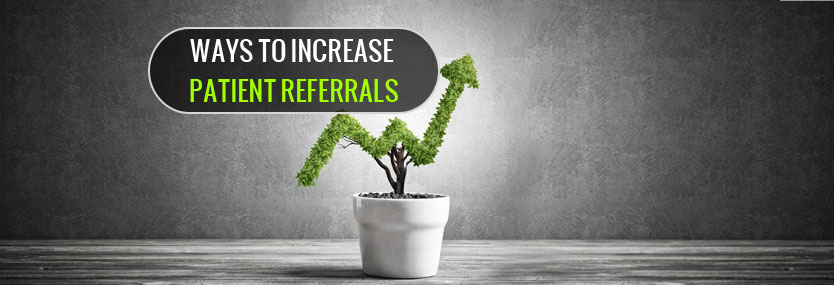 10 Effective Ways to Increase Patient Referrals to Your Medical Practice