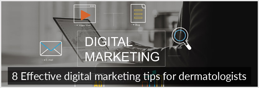 8 Best Digital Marketing Tips for Dermatologists