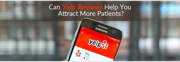 Can Yelp Reviews Help You Attract More Patients?