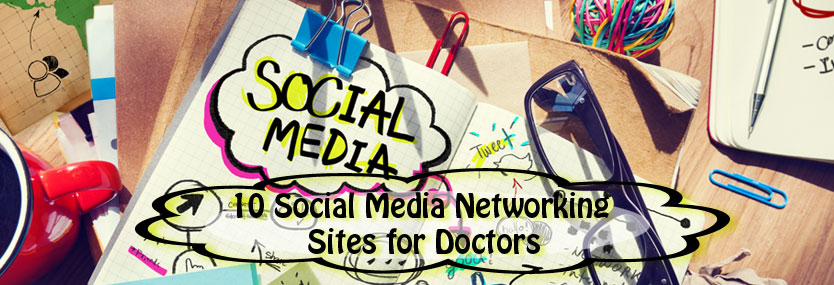 10 Social Media Networking Sites for Doctors