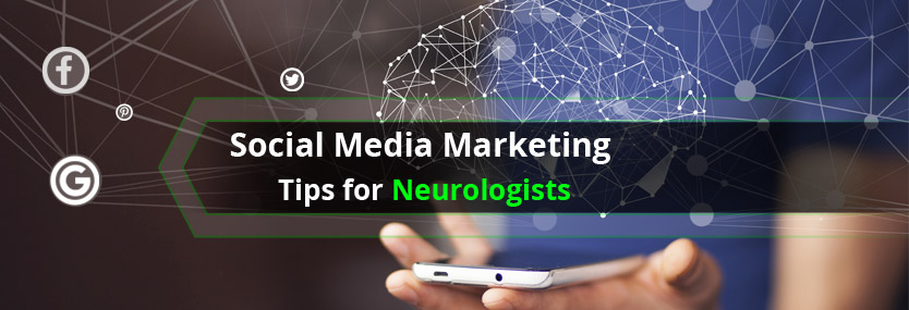 Social Media Marketing Tips for Neurologists