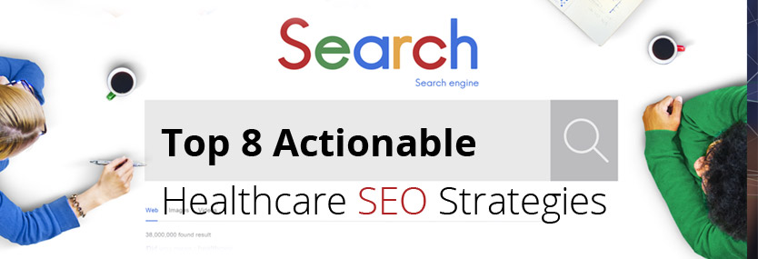 Top 8 Actionable Healthcare SEO Strategies