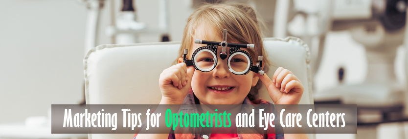 Marketing Tips for Optometrists and Eye Care Centers