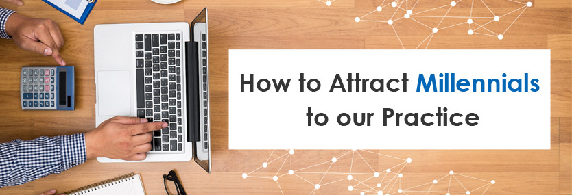 How to Attract Millennials to Your Practice