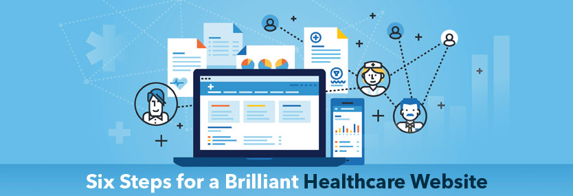 Six Steps for a Brilliant Healthcare Website