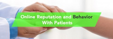 Online Reputation and Behavior With Patients