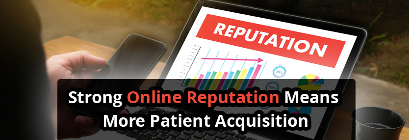 More Patient Acquisition with Strong Online Reputation
