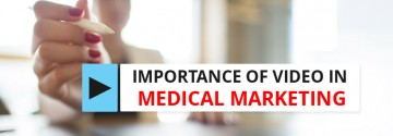 Importance of Video in Medical Marketing