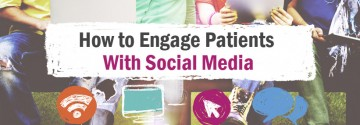 How to Engage Patients With Social Media