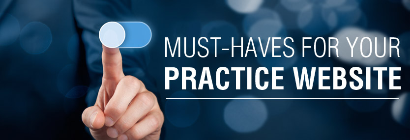 Must-Haves for Your Practice Website
