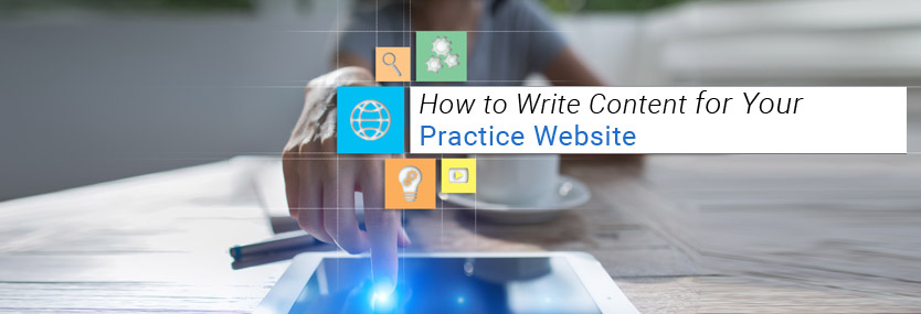How to Write Content for Your Practice Website